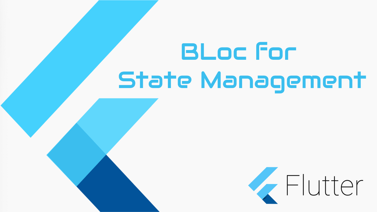 BLOC for State Management in  Flutter